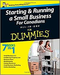 starting and running a small business for canadians for dummies starting and running a small business for canadians for dummies all in one for dummies business personal finance john aylen 9781118172827