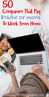 best work from home images households finance  50 companies that pay 16 hourly or more to work from home