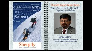 sherpify expert speak series kenny batchu careers in healthcare sherpify expert speak series kenny batchu careers in healthcare for engineers and mba graduates