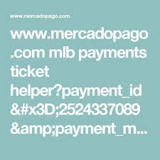Mlb com Helper Payments id Www mercadopago Ticket payment gH5w5Eq