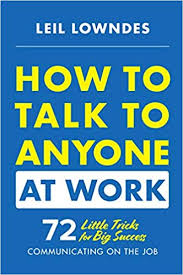 How To Talk To Anyone Amazon Com How To Talk To Anyone At Work 72 Little Tricks For Big