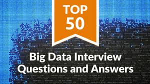Top 50 Big Data Interview Questions And Answers Updated