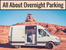 Overnight parking seems like one of the most intimidating aspects of van  life because of safety concerns. Of course these feelings are val… in 2020    Van life, Van, Big van