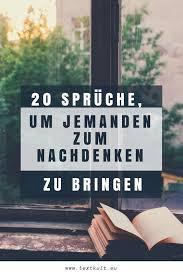 ᐅ 20 Sprüche Um Jemanden Zum Nachdenken Zu Bringen überzeugung