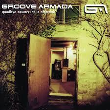 <b>Goodbye</b> Country (Hello Nightclub) by <b>Groove Armada</b> on Spotify