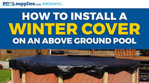 how to install your above ground pool s winter cover