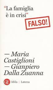 Amazon.it: La famiglia è in crisi. Falso! - Castiglioni, Maria, Dalla  Zuanna, Gianpiero - Libri
