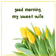 Good Morning Wife Quotes Best of Good Morning Part 24