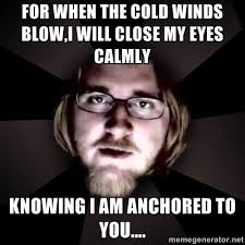 For when the cold winds blow,I will close my eyes calmly Knowing I ... via Relatably.com