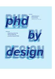 PhD by Design   Instant Journal      Exploring what the future holds for practice based PhDs        by Phd By Design   issuu