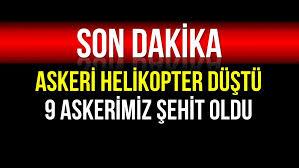 Bitlis Tatvan kırsalında askeri helikopter düştü: 9 askerimiz şehit oldu