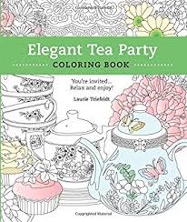 elegant tea party coloring book you re invited relax and enjoy