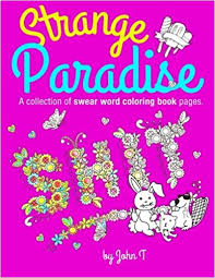 Amazoncom Strange Paradise A Collection Of Swear Word Coloring