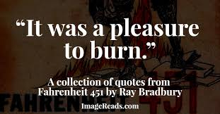 40 Exceptional Quotes From Ray Bradbury's Fahrenheit 40 ImageReads Interesting Quotes From Fahrenheit 451