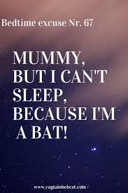 Bedtime Excuses From Children Being Funny Not Wanting To Sleep