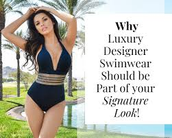 High End Designer Swimsuits Why Luxury Designer Swimwear Should Be Part Of Your