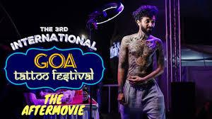Goa Tattoo Festival 2018 The Aftermovie