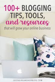 100+ Blogging Tips, Tools, and Resources to Grow Your Business in 2019