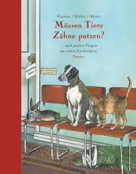 Müssen Tiere Zähne Putzen Bücher Hanser Literaturverlage