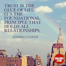 Trust Quotes For Relationships Classy Trust Is The Glue Of Life It's The Foundational Principle That