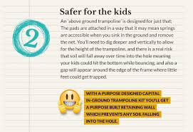 safety is obviously a consideration when choosing a trampoline digging an existing above ground trampoline that isn t designed to go into the ground could