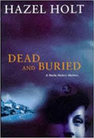 Dead and Buried (A Sheila Malory Mystery): Holt, Hazel: 9780333721179:  Amazon.com: Books