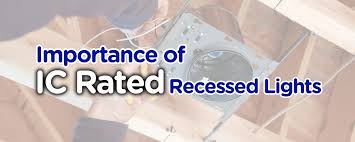 Ic Recessed Lights What Is The Importance Of Ic Rating Of Recessed Lights
