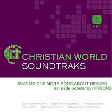 It first appeared on the a night in heaven soundtrack album the same year and was later included on adams' album reckless in 1984. Sing Me One More Song About Heaven Music Download The Hinsons Christianbook Com