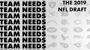 All 32 Nfl Teams 2019 Nfl Draft Needs College Football