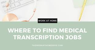 Fast Chart Medical Transcription Great Places To Find Remote Medical Transcription Jobs