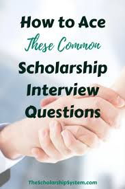 Scholarship Interview Questions How To Ace These Common Scholarship Interview Questions