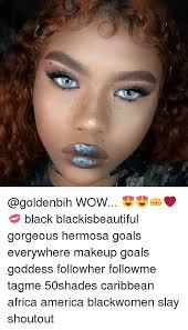 makeup memes and goldenbih wow