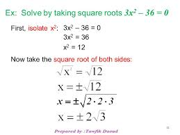 11 ex solve by taking square roots 3x 2 36 0 first isolate x 2 3x 2 36 0 3x 2 36 x 2 12 now take the square root of both sides 11