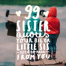 Meaningful Sister Quotes New 48 Sister Quotes Your Big Or Little Sis Needs To Hear