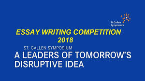 gallen symposium essay competition be leaders of tomorrow st gallen symposium essay competition 2018 be leaders of tomorrow
