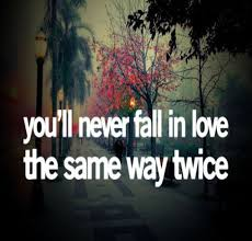 Youll Never Fall In Love Twice Pictures Photos And Images For Amazing Falling In Love Quotes
