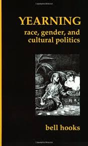 yearning race gender and cultural politics bell hooks yearning race gender and cultural politics bell hooks 9780896083851 com books