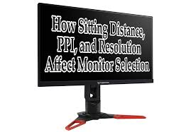 Monitor Ppi Chart Choosing The Right Monitor Size Resolution Price And
