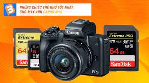Những chiếc thẻ nhớ tốt nhất cho máy ảnh Canon M50