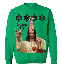 Jesus Birthday Boy - Ugly Christmas Sweatshirt – Bring Me Tacos