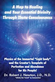 Dr Robert Light A Map To Healing And Your Essential Divinity Through Theta