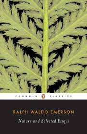 nature and selected essays by ralph waldo emerson — reviews    nature and selected essays by ralph waldo emerson — reviews  discussion  bookclubs  lists