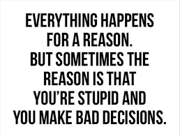 Everything Happens For A Reason Quotes Simple Funny Quotes Everything Happens For A Reason Dump A Day