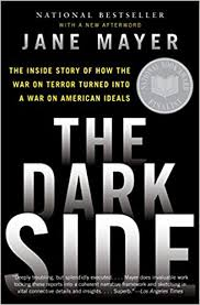 <b>The Dark Side</b>: The Inside Story of How the War on Terror Turned ...