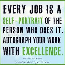 Motivational Quotes For The Workplace Extraordinary Everything You Do Is A SelfPortrait So Weave Excellence Throughout