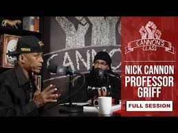 Professor Griff appears on Nick Canon's CannonsClass podcast, defends the  anti-semitic and homophobic comments that got him fired from Public Enemy,  spreads additional antisemitic and black Israelite conspiracy theories,  praises Farrakhan all