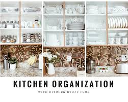 organizing my kitchen cupboards pantry with kitchen stuff plus