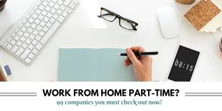 companies offering part time work at home jobs 99 companies offering part time work at home jobs