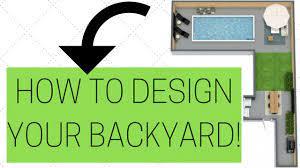 how to design your backyard backyard
