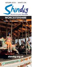 Shindig Worcestershire: <b>Autumn</b>/<b>Winter</b> 2018 What's On Brochure by ...